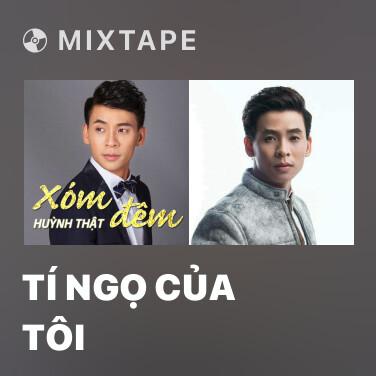 Mixtape Tí Ngọ Của Tôi - Various Artists
