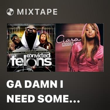 Mixtape Ga Damn I Need Some Money - Various Artists