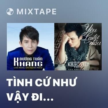 Mixtape Tình Cứ Như Vậy Đi (Beat) -