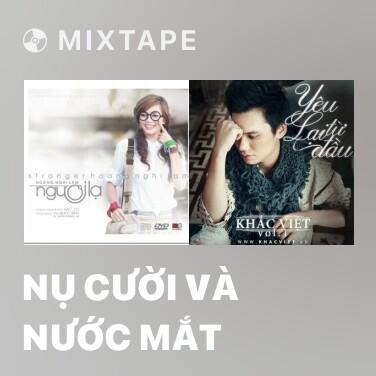 Mixtape Nụ Cười Và Nước Mắt - Various Artists