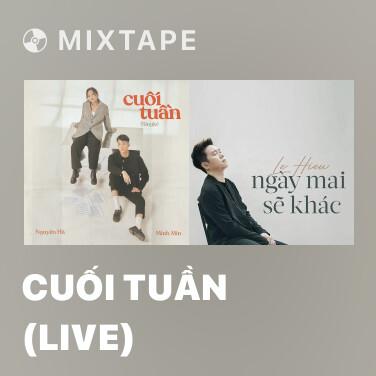 Mixtape Cuối Tuần (Live) - Various Artists