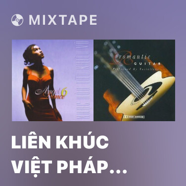 Mixtape Liên Khúc Việt Pháp (Tango) - Various Artists