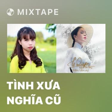 Radio Tình Xưa Nghĩa Cũ - Various Artists