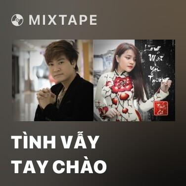 Mixtape Tình Vẫy Tay Chào - Various Artists