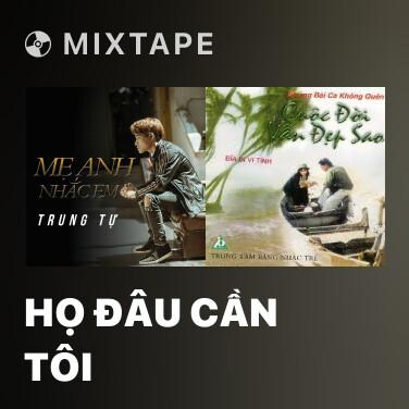 Mixtape Họ Đâu Cần Tôi - Various Artists