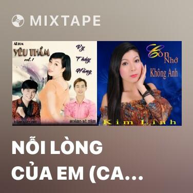 Mixtape Nỗi Lòng Của Em (Ca Cổ) - Various Artists