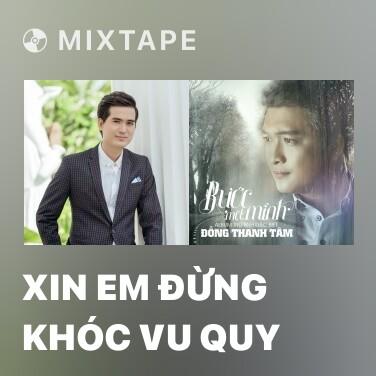 Radio Xin Em Đừng Khóc Vu Quy - Various Artists