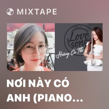 Mixtape Nơi Này Có Anh (Piano Cover) - Various Artists