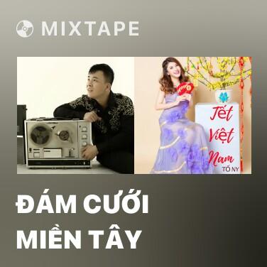 Mixtape Đám Cưới Miền Tây - Various Artists