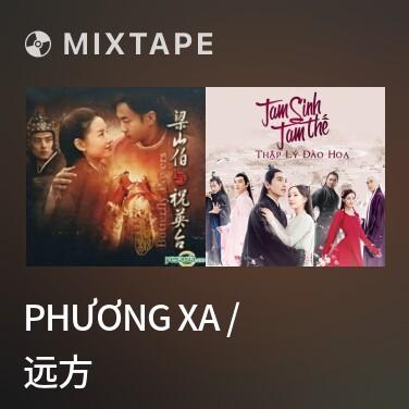 Mixtape Phương Xa / 远方 - Various Artists