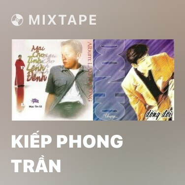 Mixtape Kiếp Phong Trần - Various Artists
