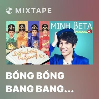 Radio Bống Bống Bang Bang (Tấm Cám Chuyện Chưa Kể OST) - Various Artists