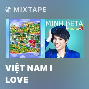 Mixtape Việt Nam I Love - Various Artists