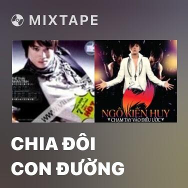 Mixtape Chia Đôi Con Đường - Various Artists