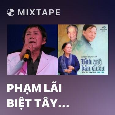 Mixtape Phạm Lãi Biệt Tây Thi - Various Artists