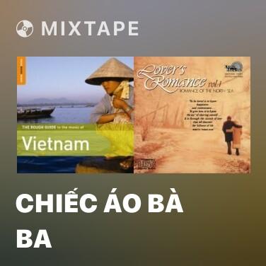Mixtape Chiếc Áo Bà Ba - Various Artists