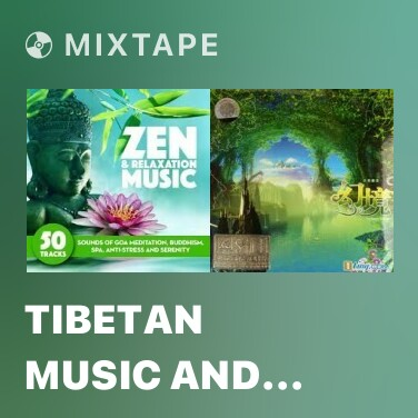 Mixtape Tibetan Music And Ambient Sounds Of A Buddhism Moment - Various Artists