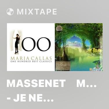 Mixtape Massenet:Manon - Je Ne Suis Que Faiblesse - Various Artists