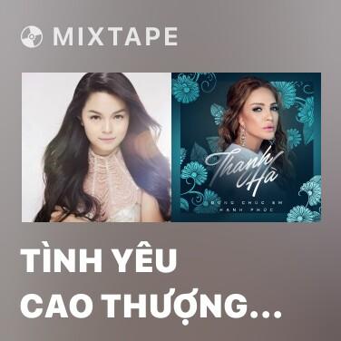 Mixtape Tình Yêu Cao Thượng 2 - Various Artists