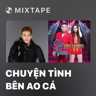 Mixtape Chuyện Tình Bên Ao Cá -