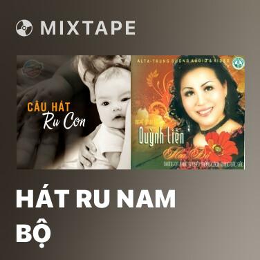 Mixtape Hát Ru Nam Bộ - Various Artists