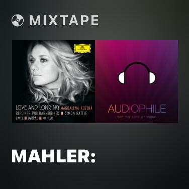 Mixtape Mahler: Rückert-Lieder - Um Mitternacht - Various Artists