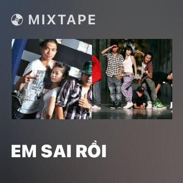 Mixtape Em Sai Rồi - Various Artists