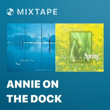 Mixtape Annie On The Dock - Various Artists