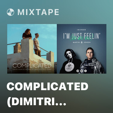 Mixtape Complicated (Dimitri Vegas & Like Mike VS. David Guetta) - Various Artists