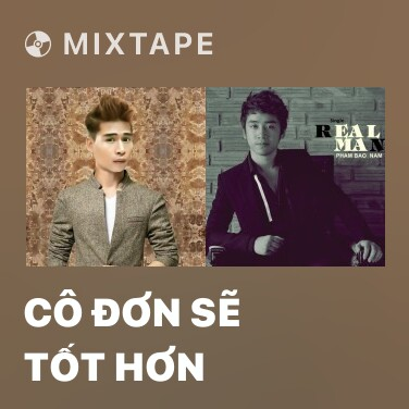 Mixtape Cô Đơn Sẽ Tốt Hơn - Various Artists