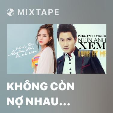 Mixtape Không Còn Nợ Nhau (Remix) - Various Artists