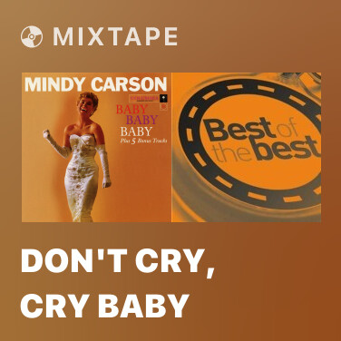 Mixtape Don't Cry, Cry Baby - Various Artists