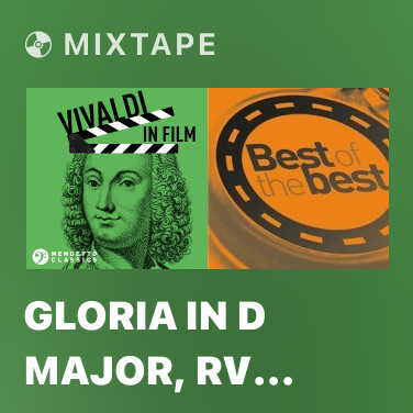 Mixtape Gloria in D Major, RV 589: I. Gloria in excelsis Deo (From