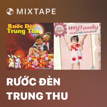 Mixtape Rước Đèn Trung Thu - Various Artists