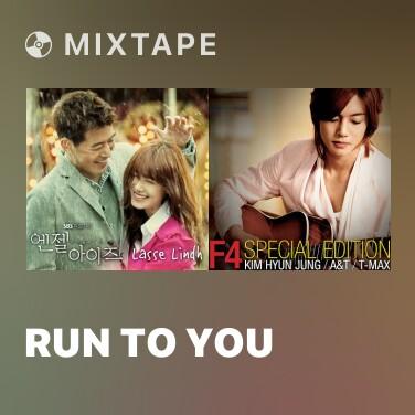 Mixtape Run To You - Various Artists