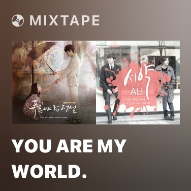 Mixtape You Are My World. - Various Artists