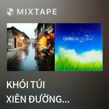 Mixtape Khói Túi Xiên Đường / 烟袋斜街 - Various Artists