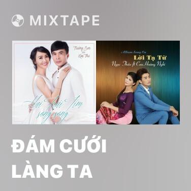 Mixtape Đám Cưới Làng Ta - Various Artists