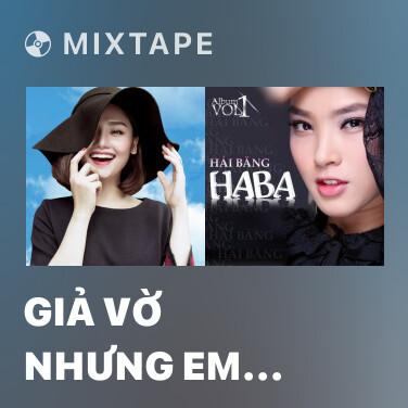 Radio Giả Vờ Nhưng Em Yêu Anh - Various Artists