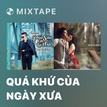 Mixtape Quá Khứ Của Ngày Xưa - Various Artists