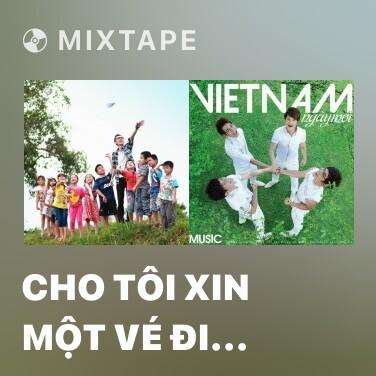 Radio Cho Tôi Xin Một Vé Đi Tuổi Thơ - Various Artists