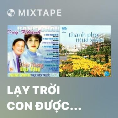 Mixtape Lạy Trời Con Được Bình Yên - Various Artists