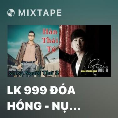 Radio LK 999 Đóa Hồng - Nụ Hôn Biệt Ly - Various Artists