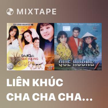 Mixtape Liên Khúc Cha Cha Cha 3 - Various Artists