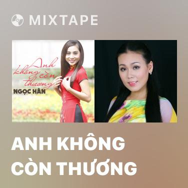 Mixtape Anh Không Còn Thương - Various Artists