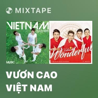 Mixtape Vươn Cao Việt Nam - Various Artists