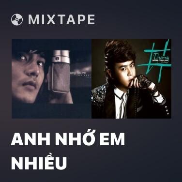 Mixtape Anh Nhớ Em Nhiều - Various Artists