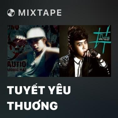 Mixtape Tuyết Yêu Thuơng - Various Artists