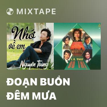 Mixtape Đoạn Buồn Đêm Mưa - Various Artists