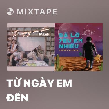 Mixtape Từ Ngày Em Đến - Various Artists